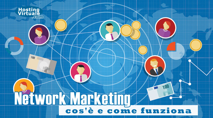 Network Marketing: cos'è e come funziona