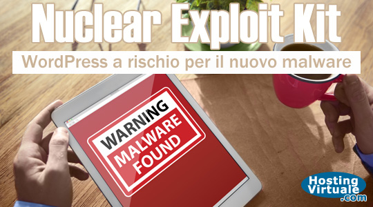 Nuclear Exploit Kit, WordPress a rischio per il nuovo malware