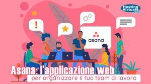 Asana: l'applicazione web per organizzare il tuo team di lavoro
