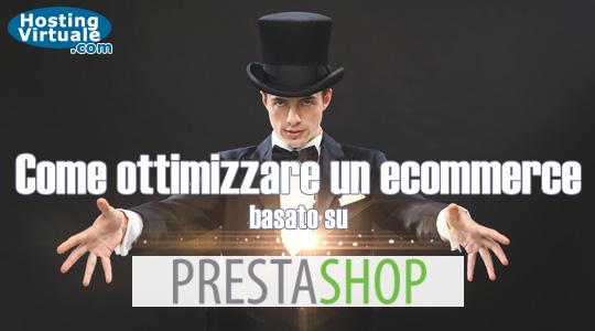Come ottimizzare un ecommerce basato su Prestashop