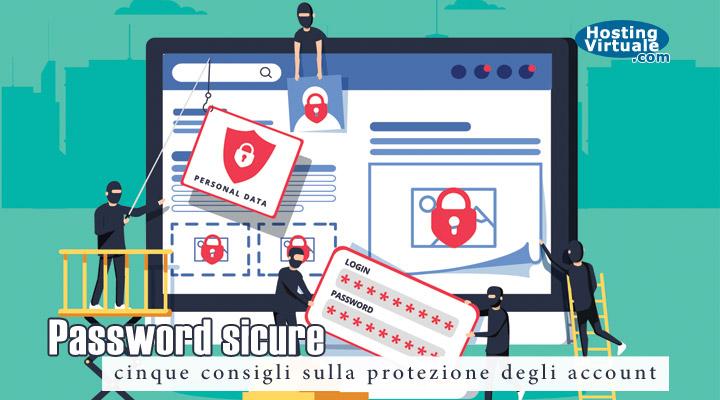 Password sicure: cinque consigli sulla protezione degli account
