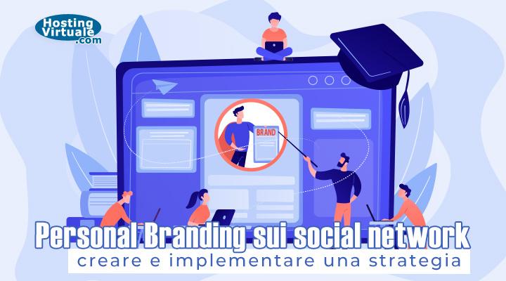Personal Branding sui social network: creare e implementare una strategia