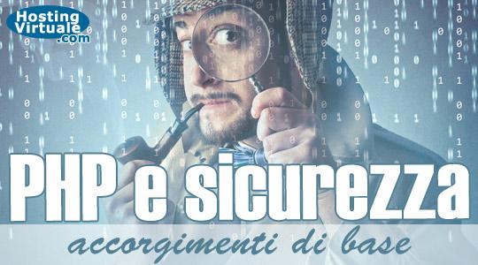 PHP e sicurezza: accorgimenti di base