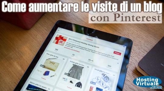 Come aumentare le visite di un blog con Pinterest