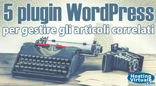 5 plugin WordPress per gestire gli articoli correlati