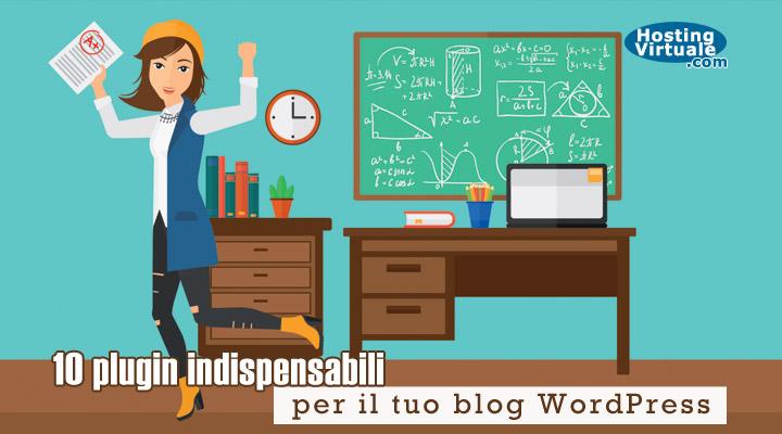 10 plugin indispensabili per il tuo blog WordPress