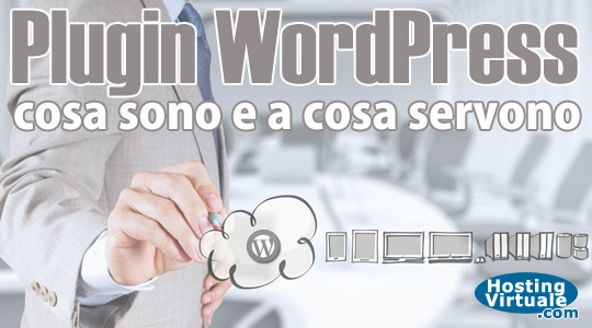 Plugin WordPress: cosa sono e a cosa servono