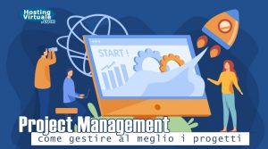 Project Management: come gestire al meglio i progetti