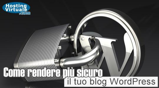 Come rendere più sicuro il tuo blog WordPress