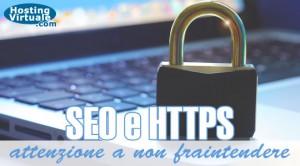 SEO e HTTPS, attenzione a non fraintendere