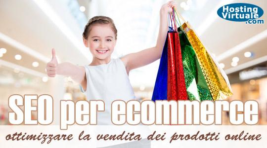 SEO per ecommerce: ottimizzare la vendita dei prodotti online