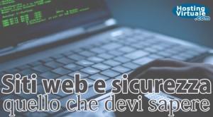 Siti web e sicurezza: quello che devi sapere
