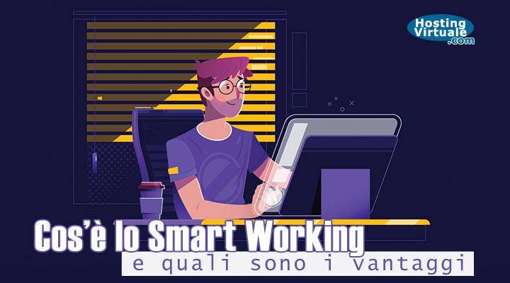 Cos'è lo Smart Working e quali sono i vantaggi