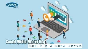 Social Media Marketing: cos'è e a cosa serve
