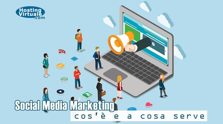 Social Media Marketing: cos'è e a cosa serve