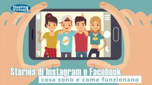 Stories di Instagram e Facebook: cosa sono e come funzionano