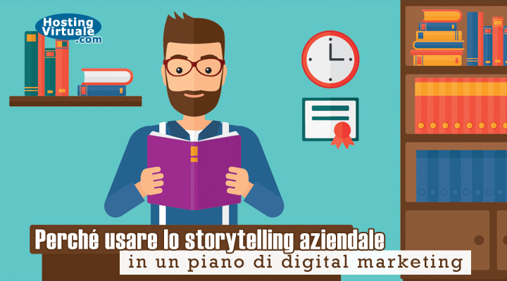 Perché usare lo storytelling aziendale in un piano di digital marketing