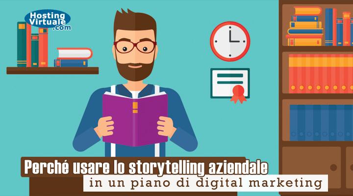 Perché usare lo storytelling aziendale in un piano di digital marketing