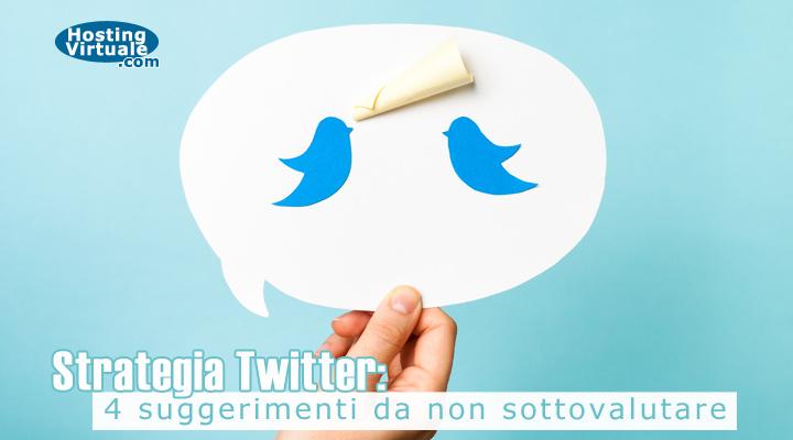 Strategia Twitter: 4 suggerimenti da non sottovalutare