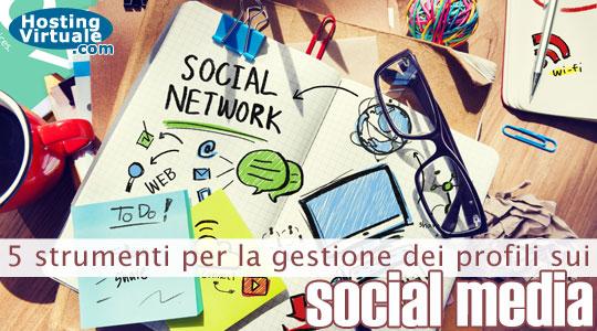 5 strumenti per la gestione dei profili sui social media