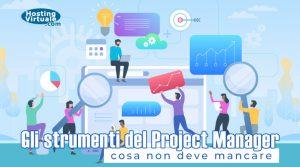 Gli strumenti del Project Manager: cosa non deve mancare