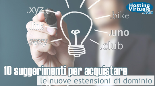 10 suggerimenti per acquistare le nuove estensioni di dominio