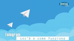 Telegram: cos'è e come funziona