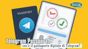 Telegram Passport: cos'è il passaporto digitale di Telegram?