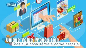 Unique Value Proposition: cos'è, a cosa serve e come crearla