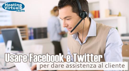 Usare Facebook e Twitter per dare assistenza al cliente