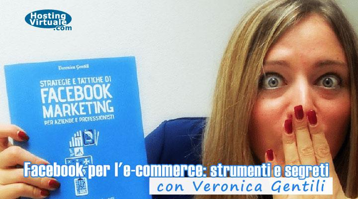 Facebook per l'e-commerce: strumenti e segreti con Veronica Gentili