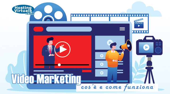 Video Marketing: cos'è e come funziona