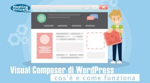 Visual Composer di WordPress: cos'è e come funziona