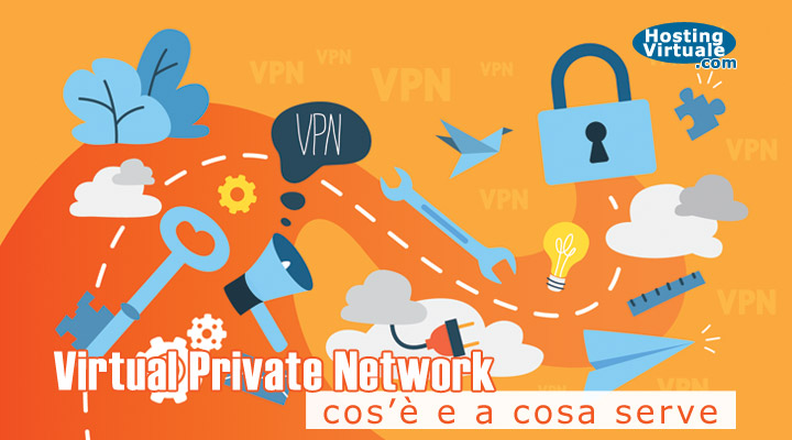 Virtual Private Network, cos'è e a cosa serve