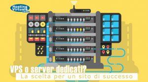 VPS o server dedicati? La scelta per un sito di successo