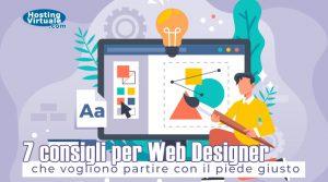 7 consigli per Web Designer che vogliono iniziare con il piede giusto