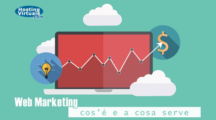 Web Marketing: cos'è e a cosa serve