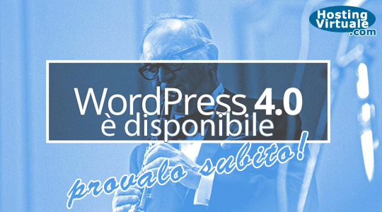 WordPress 4.0 è disponibile, provalo subito!