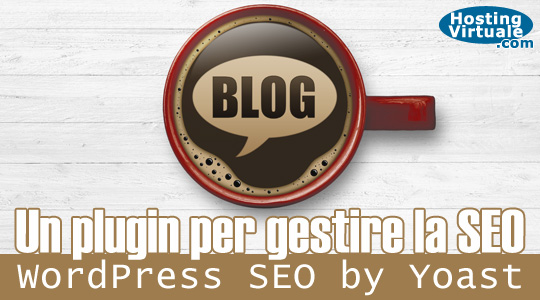 Un plugin per gestire la SEO: WordPress SEO by Yoast